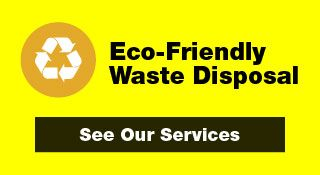 Eco-Friendly Waste Disposal - See Our Services